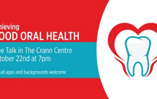 Free talk, what's on, oral health, oral hygiene, UCC, University College Cork, Cork University Dental School & Hospital, spina bifida, hydrocephalus, crann, crann centre, crann project, disability, equality now, accessible, accessibility,